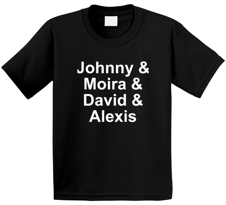 Johnny & Moira & David & Alexis Funny Schitts Creek Tv Inspired T Shirt