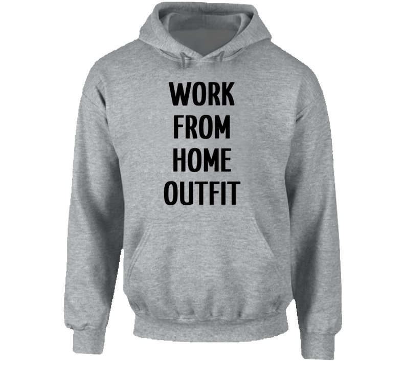 Work From Home Outfit Self Isolation Quarantine Funny Hoodie