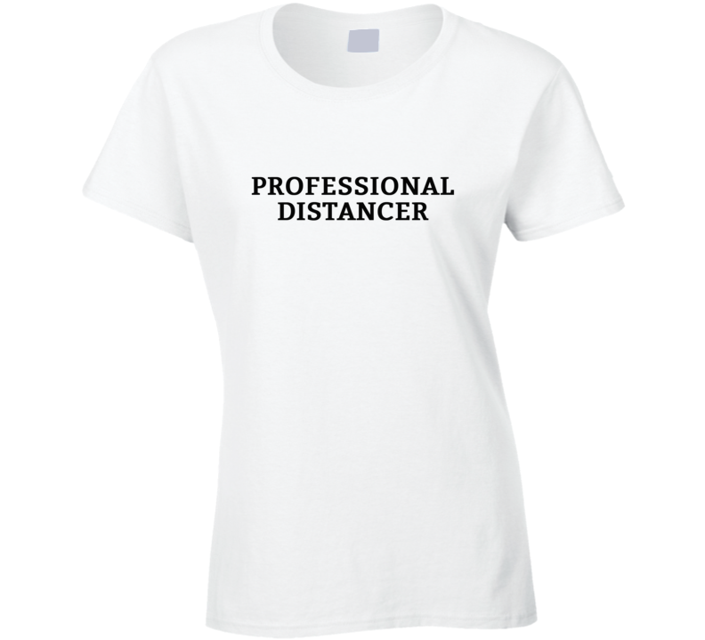 Professional Distancer - Corona Virus Covid 19 Popular Ladies T Shirt