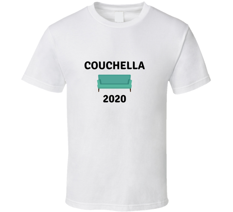 Couchella 2020 Self Isolation Social Distancing T Shirt