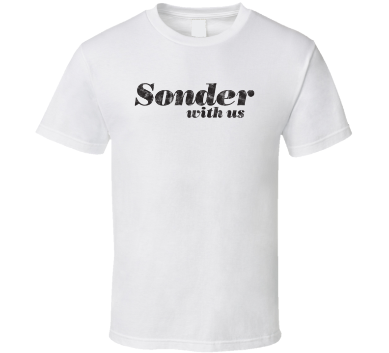 Sonder With Us - Life Style T Shirt  (Distressed Font)