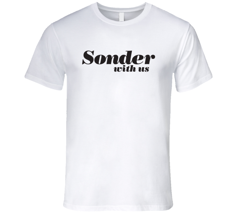 Sonder With Us - #sonderwithus Life Style T Shirt