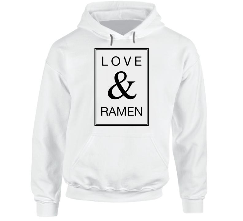 Love & Ramen Funny Popular Hoodie