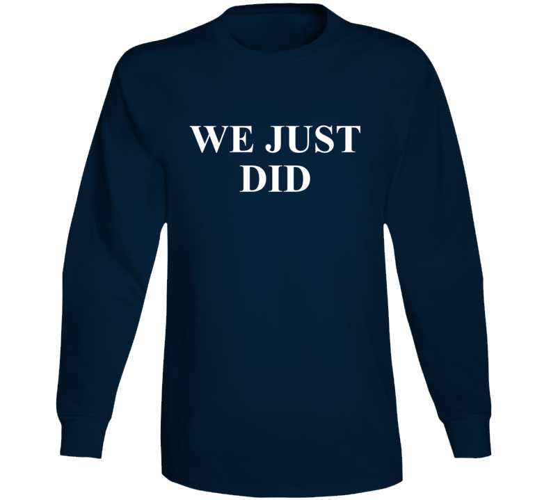 President Joe Biden We Just Did Election Inspired Popular Long Sleeve T Shirt