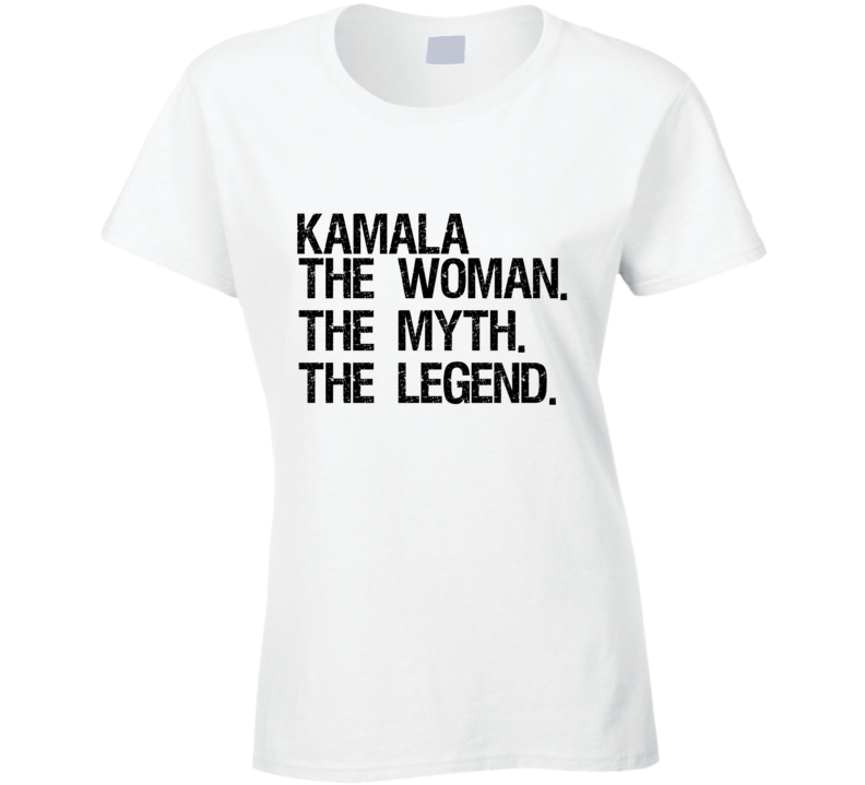 Kamala Harris The Woman The Myth The Legend Vice President Popular Ladies T Shirt