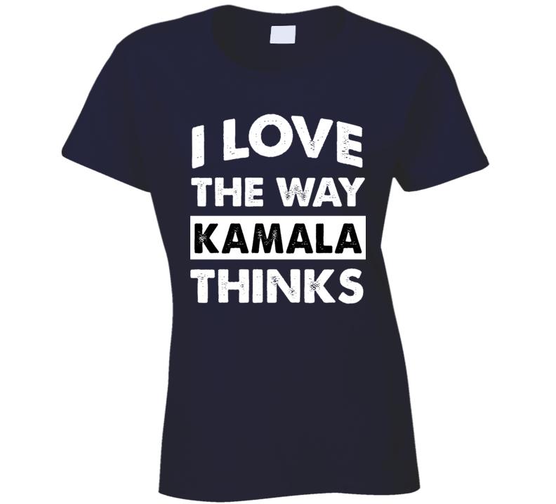 I Love The Way Kamala Harris Vice President Thinks Popular Ladies T Shirt