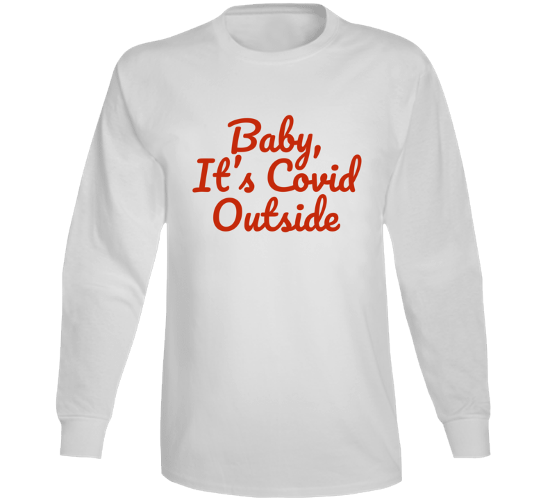 Baby, It's Covid Outside Funny Popular Baby Its Cold Outside Christmas Holiday Gift (red Font) Long Sleeve T Shirt