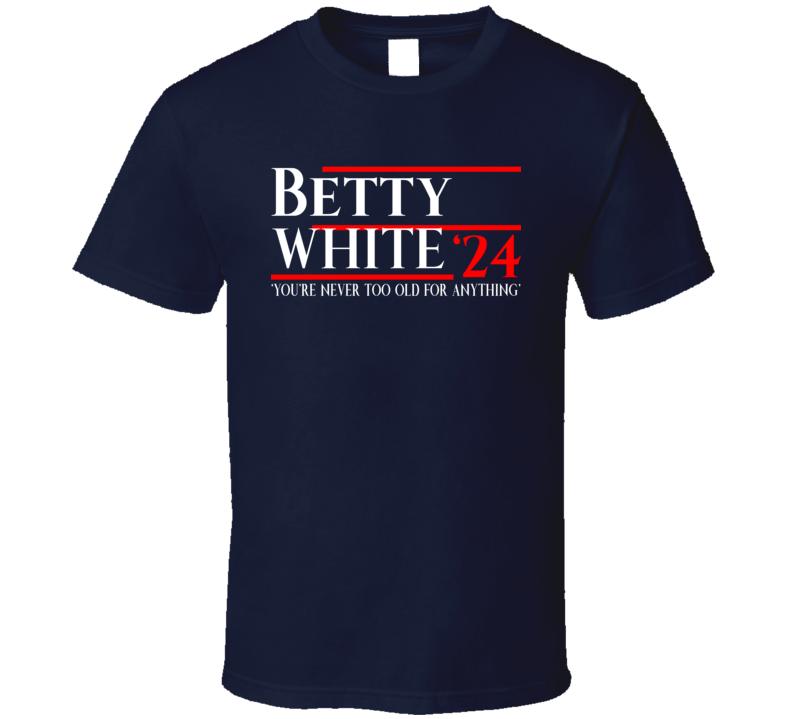 Betty White 2024 For President Popu T Shirt