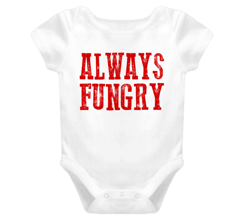 Always Fungry Funny Baby Onesie (Fucking Hungry) Red Distress Font T Shirt