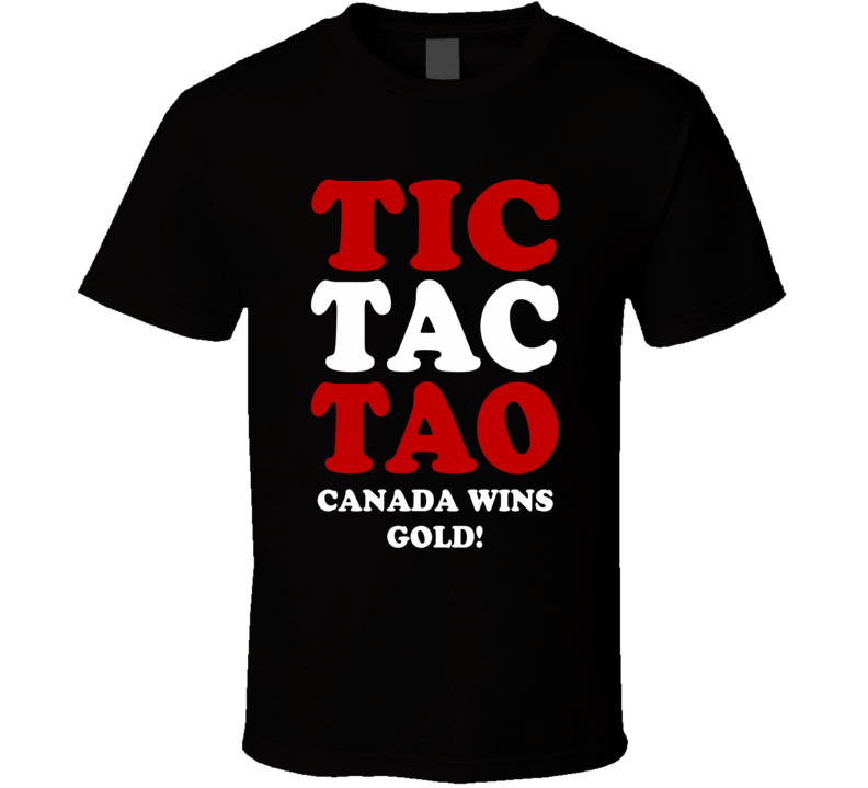 Tic Tac Toa Canada Wins Gold! - 2015 IIHF World Junior Hockey Champions (Red White Font) T Shirt