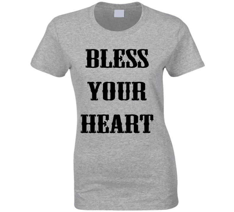 Bless Your Heart (Black Font) Cute Country Girl Popular T Shirt