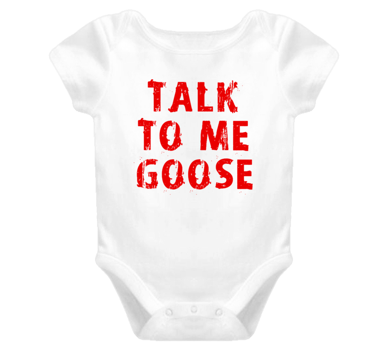 Talk To Me Goose (Red Font) Top Gun Inspired T Shirt