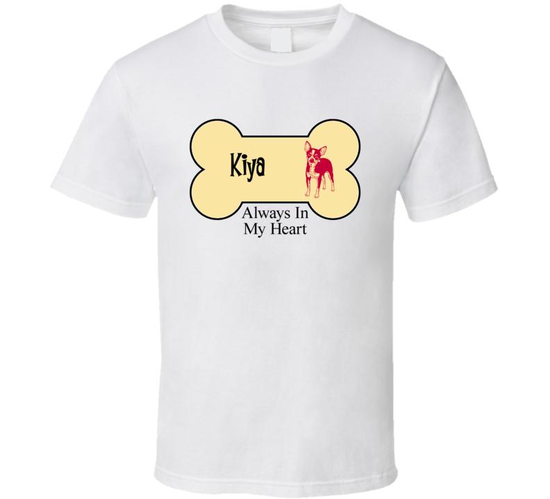 Kiya Always in My Heart Dog Chihuahua T Shirt