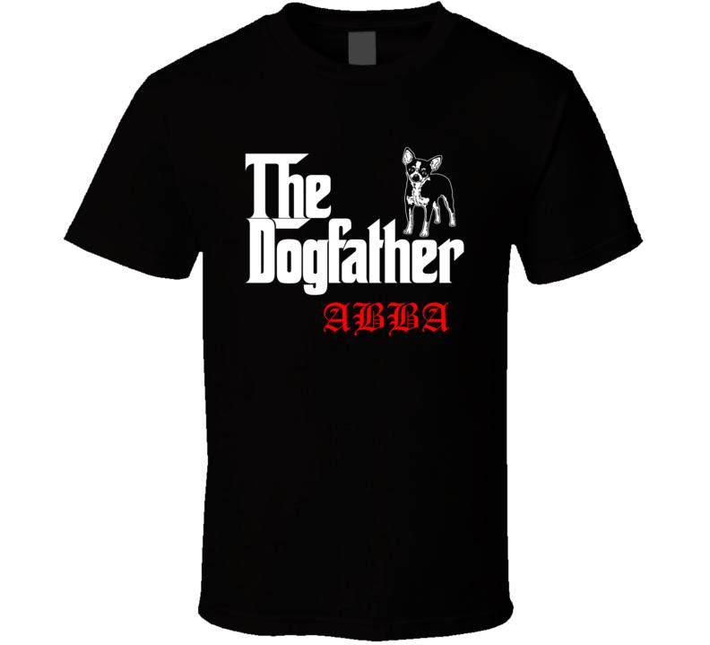 Abba Chihuahua Godfather Dogfather Parody Best Friend Dog Lover T Shirt