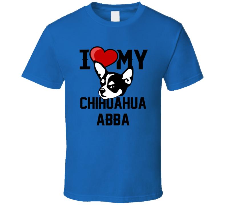 Abba Chihuahua I Love My Heart Best Friend Dog Lover T Shirt