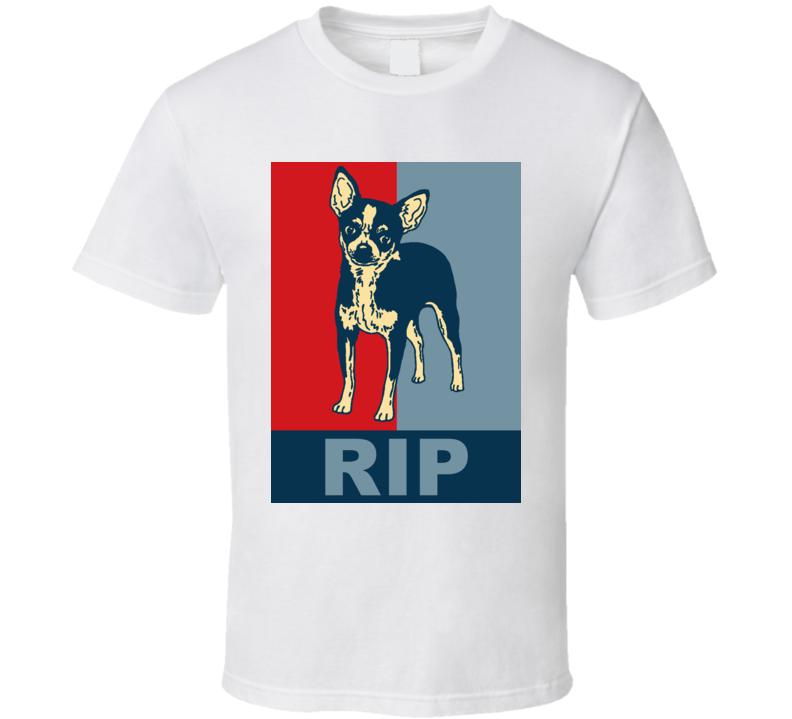 Rip Chihuahua Hope Obama Parody Best Friend Dog Lover T Shirt