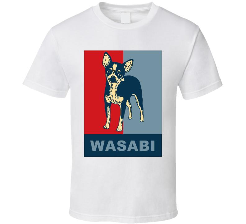 Wasabi Chihuahua Hope Obama Parody Best Friend Dog Lover T Shirt