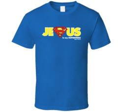 Jesus Is My Superhero For Dark T Shirt