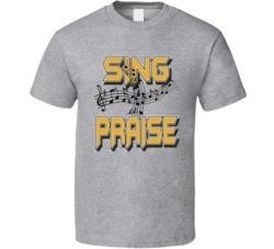 Sing Praise 2 T Shirt