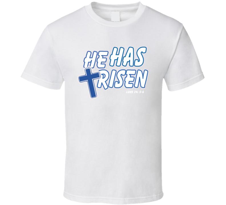 He Has Risen T Shirt