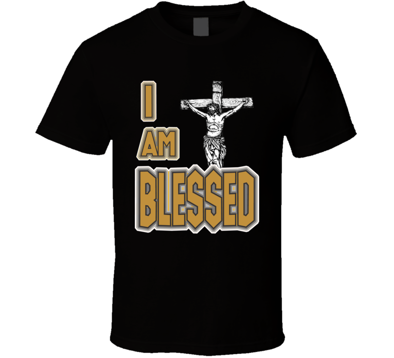 I Am Blessed T Shirt