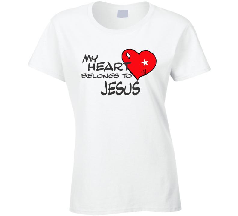 My Heart Belongs To Jesus T Shirt