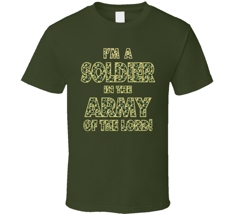 I'm A Soldier In The Army Of The Lord T Shirt