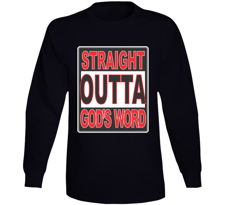 Straight Outta God's Word Long Sleeve