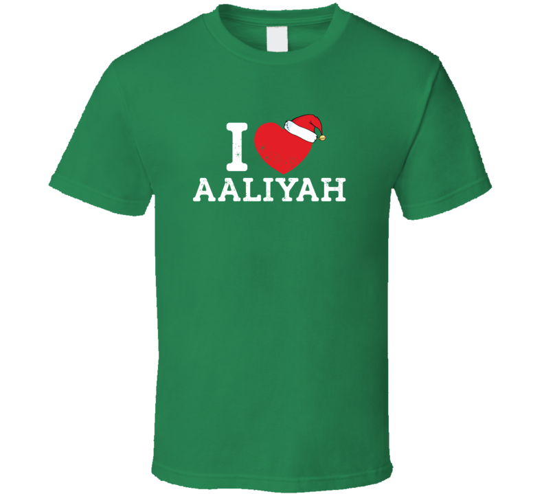 I Heart Love Aaliyah Christmas Cute Custom Name Family Friend Gift T Shirt