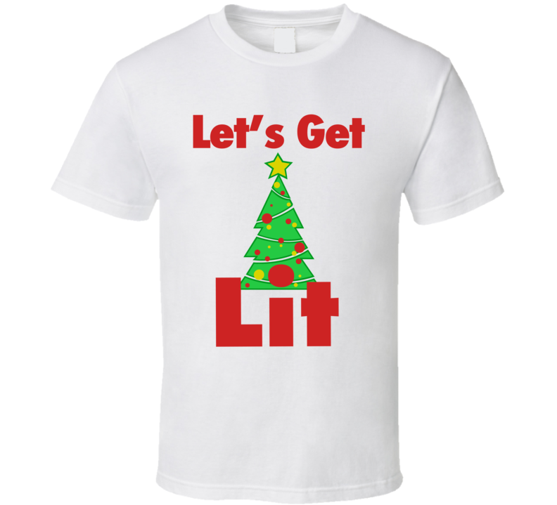 Let's Get Lit Funny Christmas Tree Stoner High Holidays Gift T Shirt