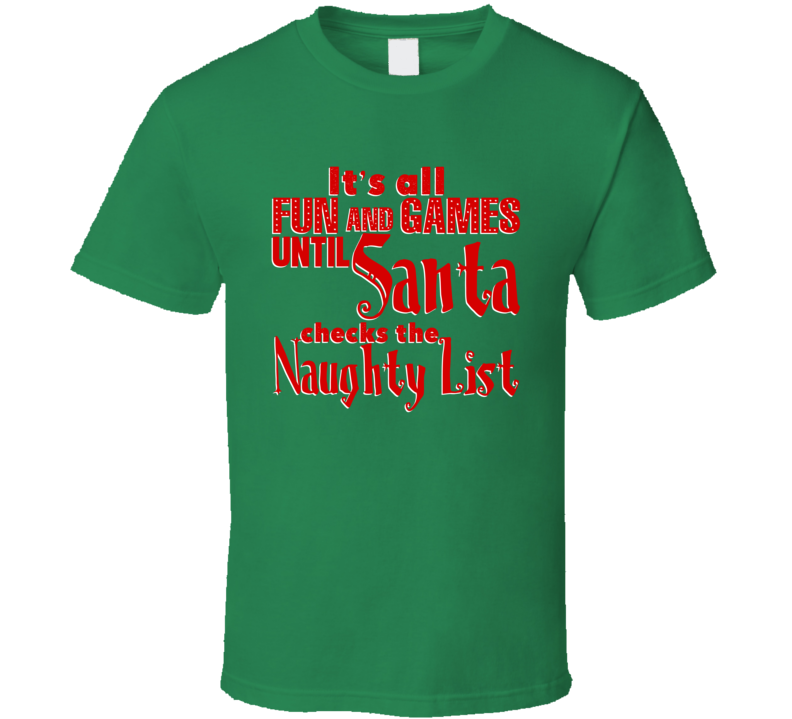 Fun Games Santa Checks Naughty Nice List Cute Funny Christmas Quote T Shirt
