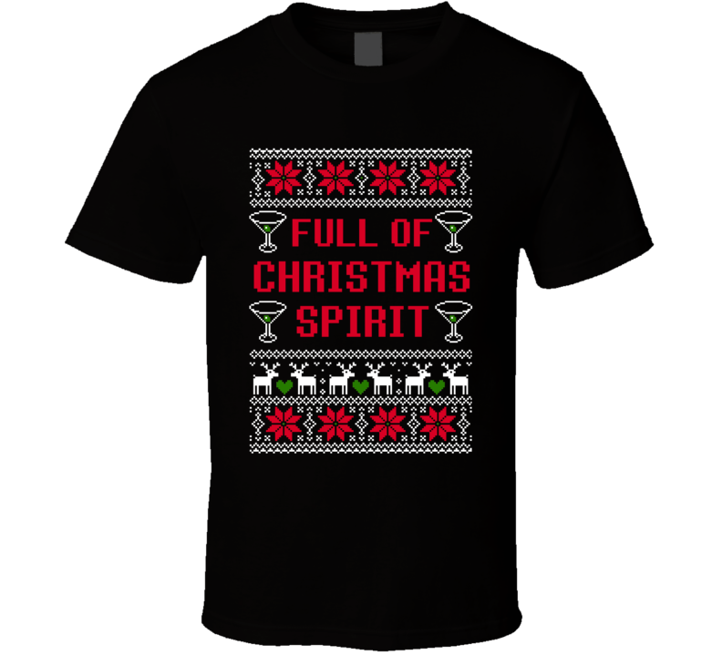 Full Of Christmas Xmas Spirit Drinking Ugly Sweater Party T Shirt