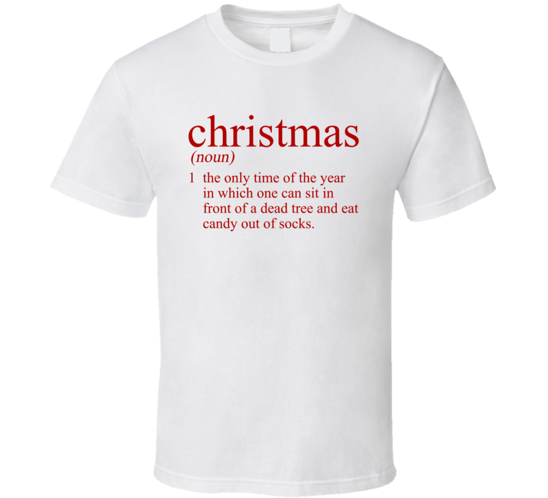 Christmas Definition Tree Candy Stockings Funny Holiday Quote Parody T Shirt