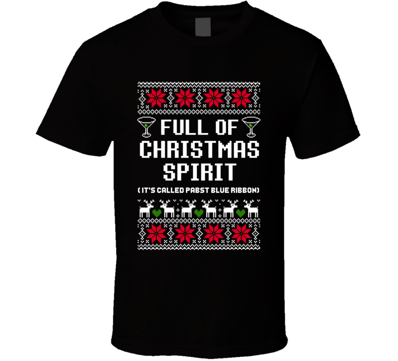 Full Of Christmas Spirit Pabst Blue Ribbon Ugly Sweater Funny Holiday Gift T Shirt