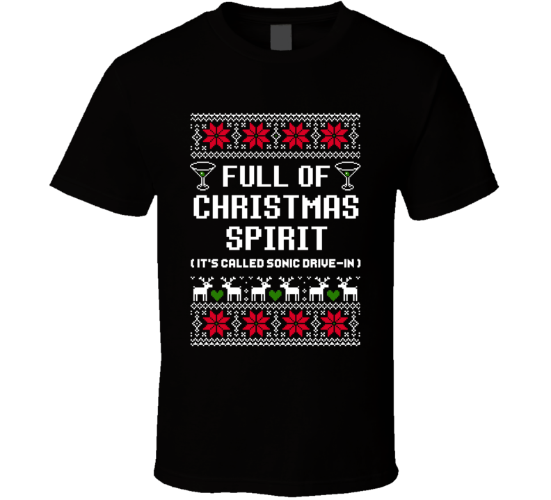 Full Of Christmas Spirit Sonic Drive-In Ugly Sweater Funny Holiday Gift T Shirt