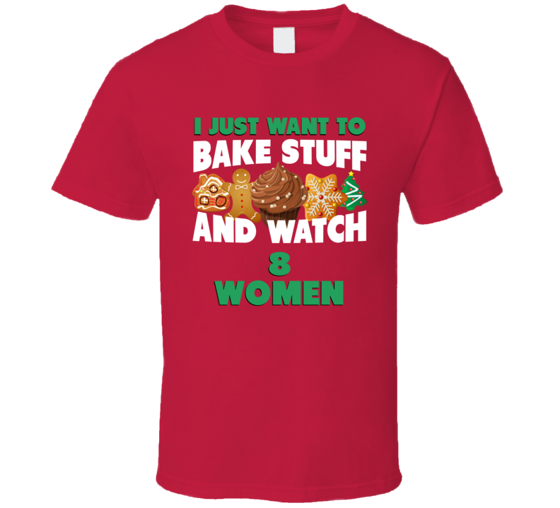 Bake And Watch 8 Women Christmas Holiday Movie Fan T Shirt