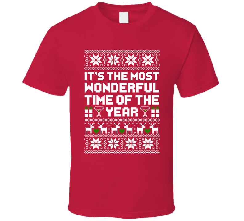 It's The Most Wonderful Time Of The Year Ugly Christmas Sweater Quote T Shirt