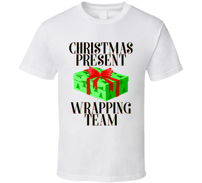Christmas Present Wrapping Team Funny Holiday Gift Party T Shirt
