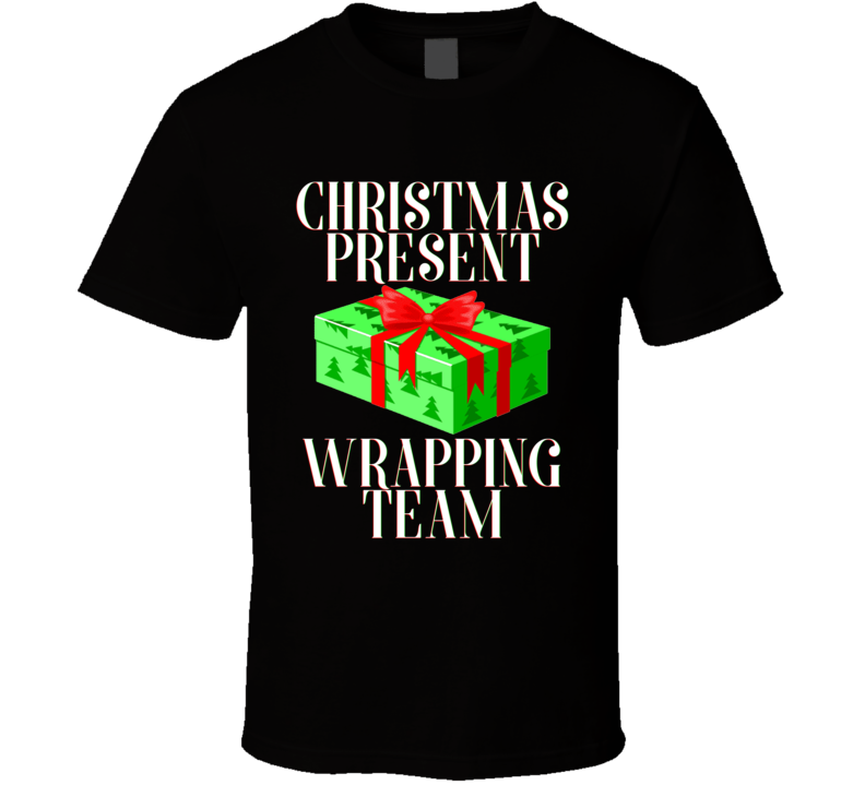 Christmas Present Wrapping Team Funny Holiday Gift Wrap Party T Shirt