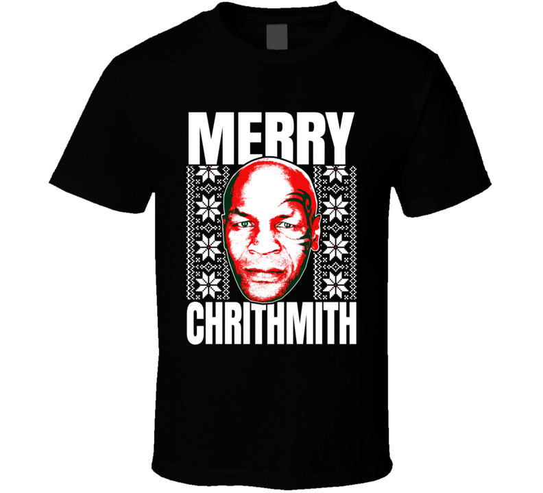 Mike Tyson Merry Chrithmith Ugly Christmas Sweater Holiday Party T Shirt