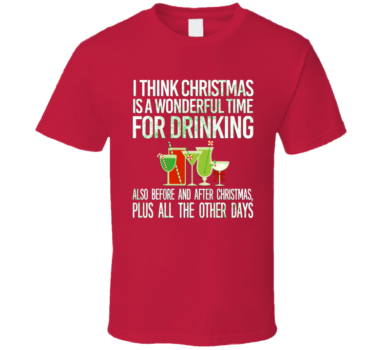 Christmas Wonderful Time For Drinking Funny Holiday Party Alcohol Wine Drinks T Shirt