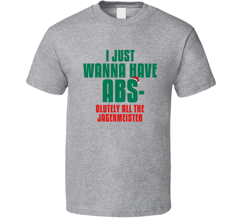 I Want Absolutely All The Jagermeister Funny Christmas Workout Gym T Shirt