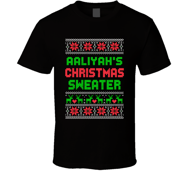 Aaliyah Ugly Christmas Sweater Funny Custom Name Holiday Gift T Shirt