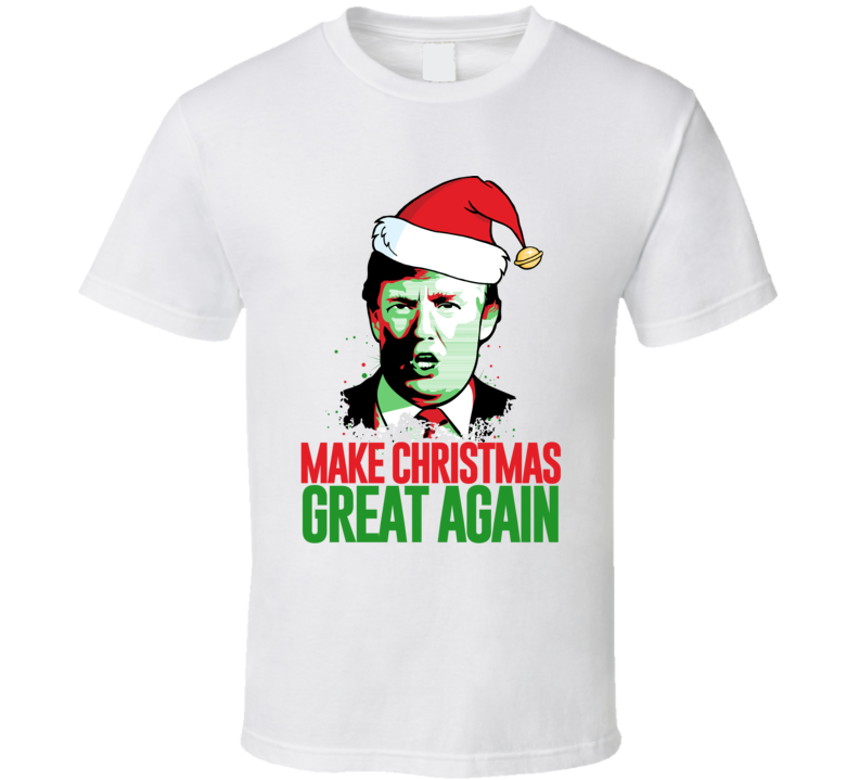 Make Christmas Great Again American President Donald Trump Hope Support T Shirt