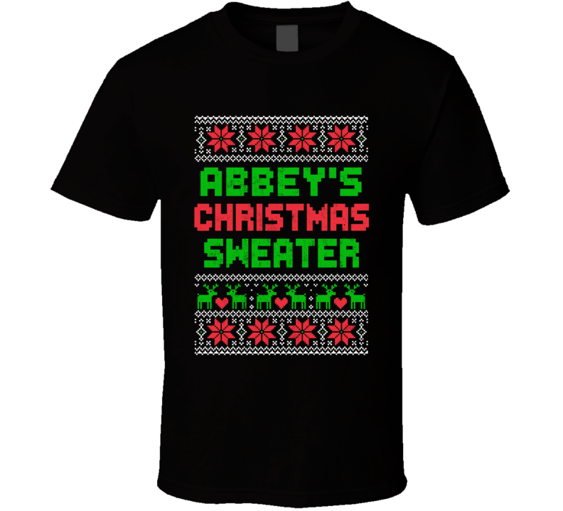 Abbey Ugly Christmas Sweater Funny Custom Name Holiday Gift T Shirt