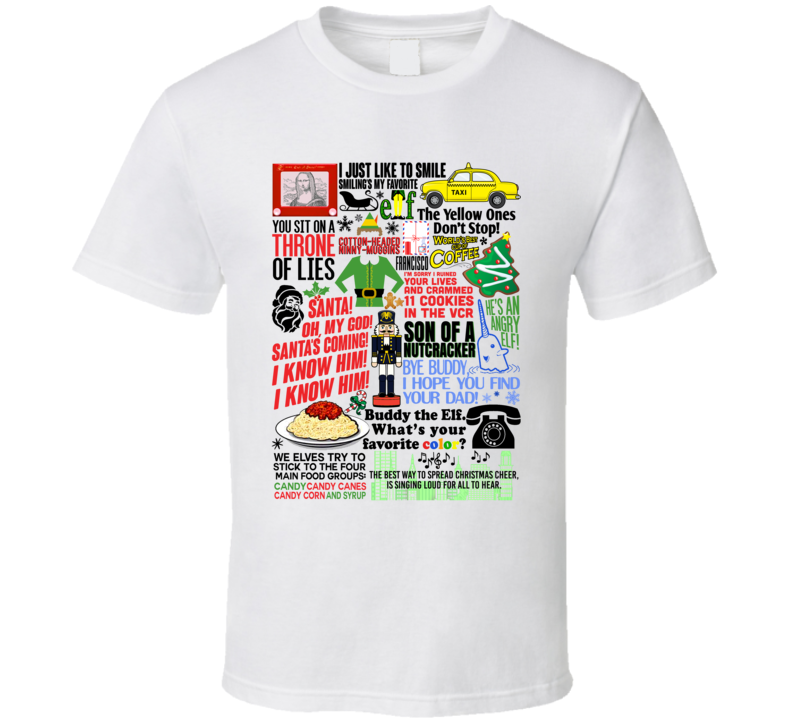 Elf Funny Will Ferrell Holiday Movie Quote Mashup Trending Gift T Shirt