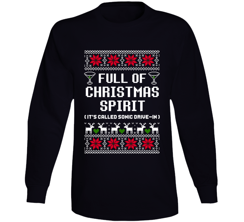 Full Of Christmas Spirit Sonic Drive-in Ugly Sweater Funny Holiday Gift Long Sleeve T Shirt