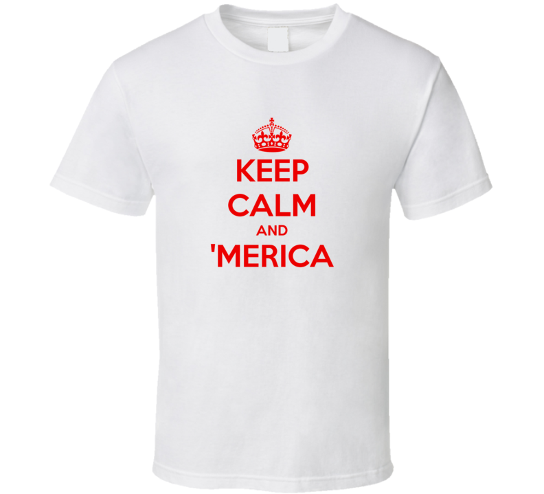 Keep Calm and Merica Hick Hillbilly America T shirt