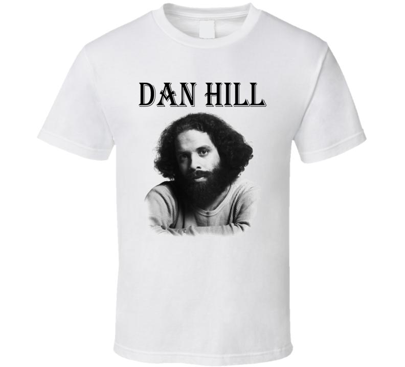 Dan Hill Canadian Music Singer Sometimes When We Touch T Shirt