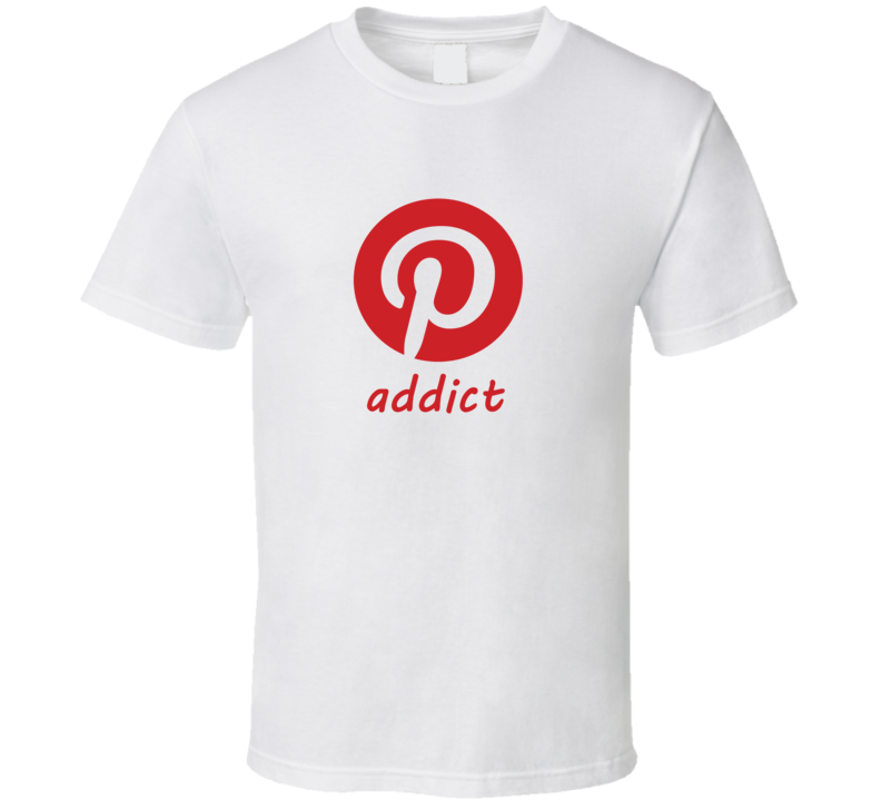 Pinterest Addict T Shirt Funny DIY
